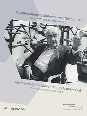 """Cover des Ausstellungskatalogs """"Das Internationale Mahnmal von Nandor Glid/The International Monument by Nandor Glid"""" mit einer Fotografie des Künstlers Nandor Glid."""